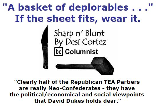 "BlackCommentator.com September 15, 2016 - Issue 666: ""A basket of deplorables . . ."" if the sheet fits,  wear it. - Sharp n' Blunt By Desi Cortez, BC Columnist"
