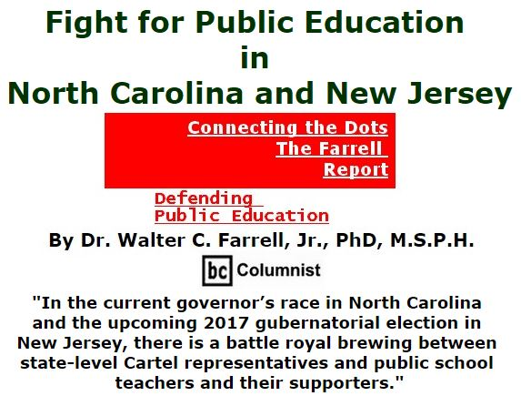 BlackCommentator.com September 15, 2016 - Issue 666: Fight for Public Education in North Carolina and New Jersey - Connecting the Dots - The Farrell Report - Defending Public Education By Dr. Walter C. Farrell, Jr., PhD, M.S.P.H., BC Columnist