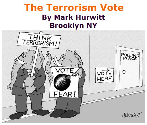 BlackCommentator.com September 22, 2016 - Issue 667: The Terrorism Vote - Political Cartoon By Mark Hurwitt, Brooklyn NY