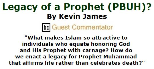BlackCommentator.com September 22, 2016 - Issue 667: Legacy of a Prophet (PBUH)? By Kevin James, BC Guest Commentator
