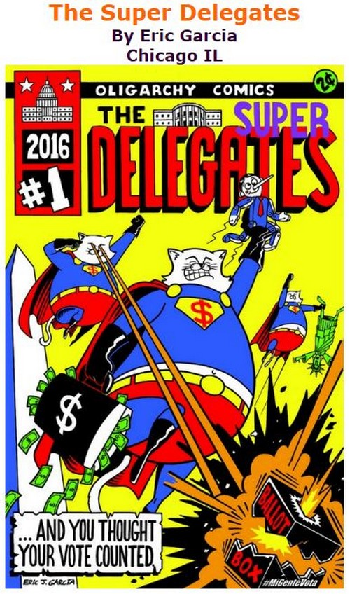 BlackCommentator.com September 29, 2016 - Issue 668: The Super Delegates - Political Cartoon By Eric Garcia, Chicago IL