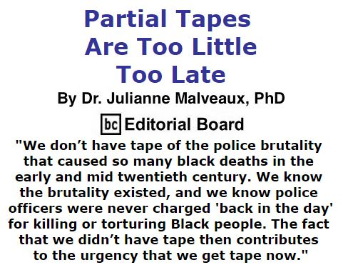 BlackCommentator.com September 29, 2016 - Issue 668: Partial Tapes Are Too Little, Too Late By Dr. Julianne Malveaux, PhD, BC Editorial Board