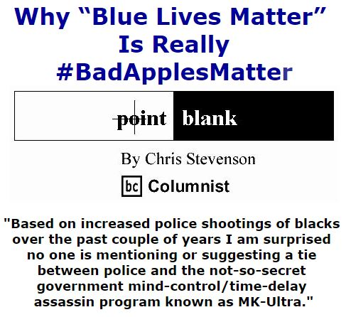 "BlackCommentator.com September 29, 2016 - Issue 668: Why ""Blue Lives Matter"" is really#BadApplesMatter - Point Blank By Chris Stevenson, BC Columnist"