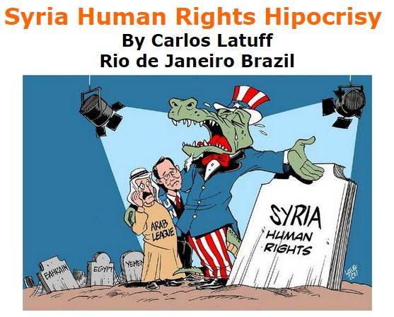 BlackCommentator.com October 06, 2016 - Issue 669: Syria Human Rights Hipocrisy - Political Cartoon By Carlos Latuff, Rio de Janeiro Brazil