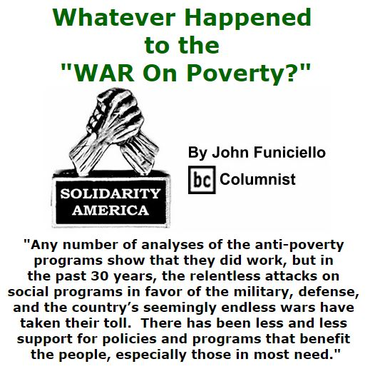 "BlackCommentator.com October 06, 2016 - Issue 669: Whatever Happened to the ""WAR On Poverty?"" - Solidarity America By John Funiciello, BC Columnist"