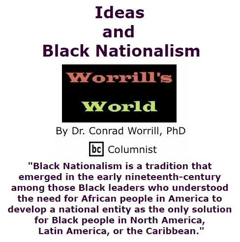 BlackCommentator.com October 06, 2016 - Issue 669: Ideas and Black Nationalism - Worrill's World By Dr. Conrad W. Worrill, PhD, BC Columnist