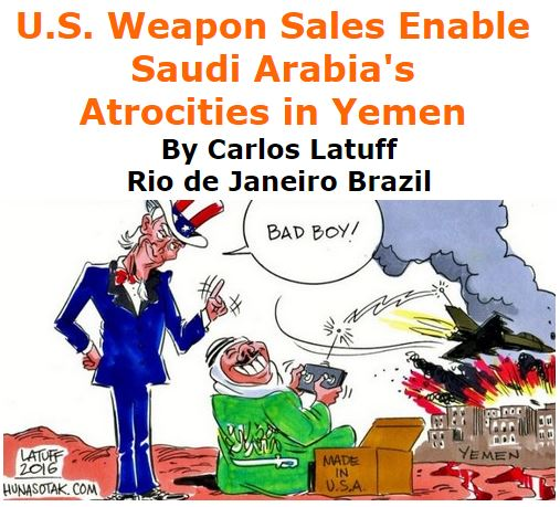 BlackCommentator.com October 13, 2016 - Issue 670: U.S. Weapon Sales Enable Saudi Arabia's Atrocities in Yemen - Political Cartoon By Carlos Latuff, Rio de Janeiro Brazil