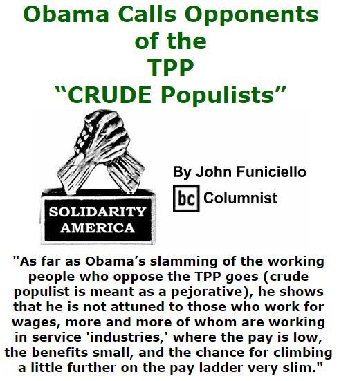 "BlackCommentator.com October 13, 2016 - Issue 670: Obama Calls Opponents of the TPP ""CRUDE Populists"" - Solidarity America By John Funiciello, BC Columnist"