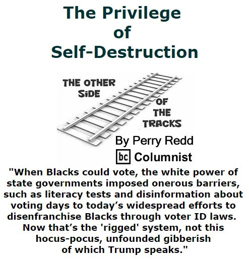 BlackCommentator.com October 20, 2016 - Issue 671: The Privilege of Self-Destruction - The Other Side of the Tracks By Perry Redd, BC Columnist
