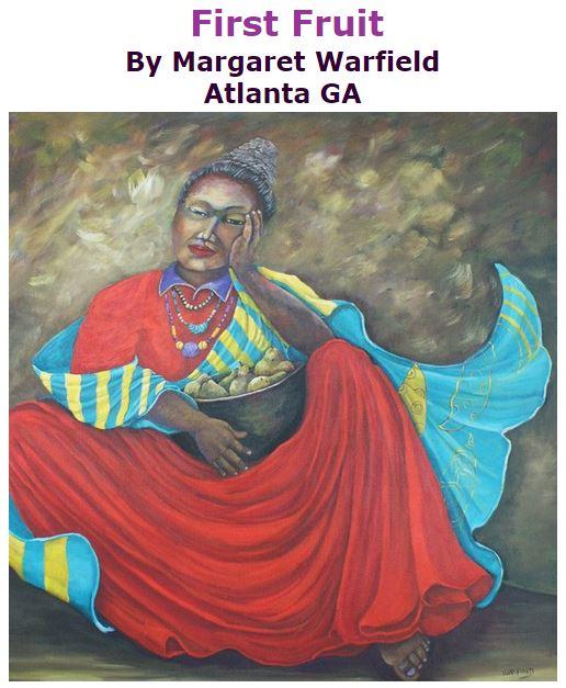 BlackCommentator.com October 27, 2016 - Issue 672: First Fruit - Art By Margaret Warfield, Atlanta GA