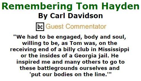 BlackCommentator.com October 27, 2016 - Issue 672: Remembering Tom Hayden By Carl Davidson, BC Guest Commentator