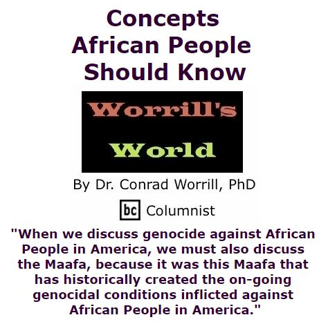 BlackCommentator.com October 27, 2016 - Issue 672: Concepts African People Should Know - Worrill's World By Dr. Conrad W. Worrill, PhD, BC Columnist