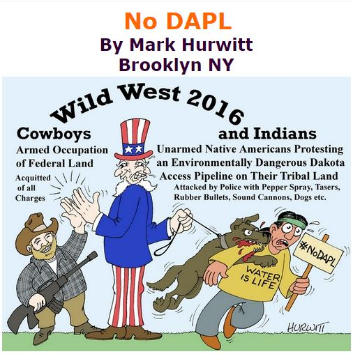 BlackCommentator.com November 03, 2016 - Issue 673: No DAPL - Political Cartoon By Mark Hurwitt, Brooklyn NY