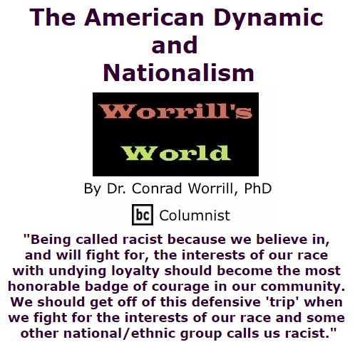 BlackCommentator.com November 03, 2016 - Issue 673: The American Dynamic and Nationalism - Worrill's World By Dr. Conrad W. Worrill, PhD, BC Columnist