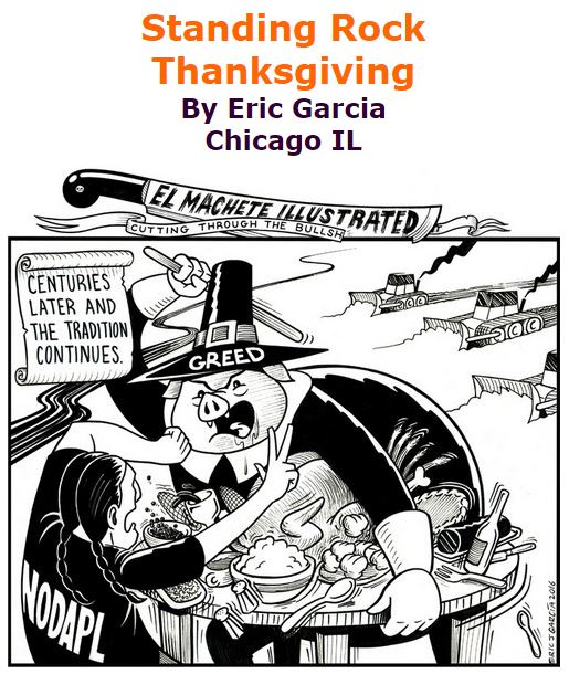 BlackCommentator.com November 24, 2016 - Issue 676: Standing Rock Thanksgiving - Political Cartoon By Eric Garcia, Chicago IL