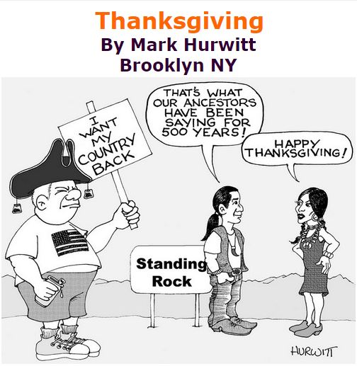 BlackCommentator.com November 24, 2016 - Issue 676: Thanksgiving - Political Cartoon By Mark Hurwitt, Brooklyn NY