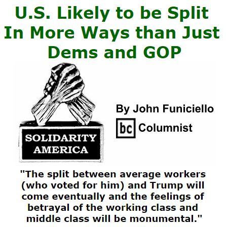 BlackCommentator.com December 08, 2016 - Issue 678: U.S. Likely to be Split in More Ways than Just Dems and GOP - Solidarity America By John Funiciello, BC Columnist