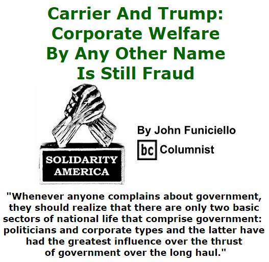 BlackCommentator.com December 15, 2016 - Issue 679: Carrier And Trump: Corporate Welfare By Any Other Name Is Still Fraud - Solidarity America By John Funiciello, BC Columnist