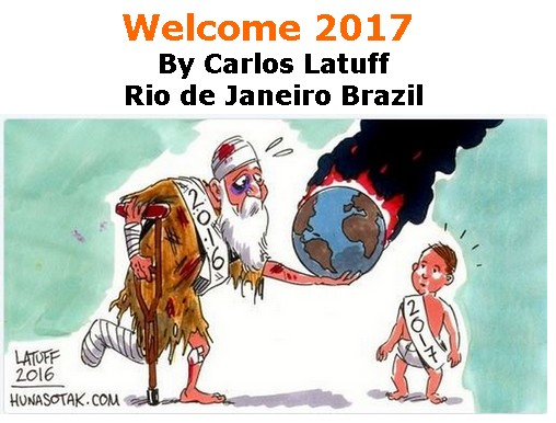 BlackCommentator.com January 05, 2017 - Issue 680: Welcome 2017 - Political Cartoon By Carlos Latuff, Rio de Janeiro Brazil