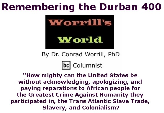 BlackCommentator.com January 05, 2017 - Issue 680: Remembering the Durban 400 - Worrill's World By Dr. Conrad W. Worrill, PhD, BC Columnist