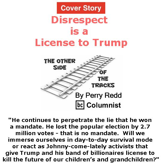 BlackCommentator.com - January 12, 2017 - Issue 681 Cover Story: Disrespect is a License to Trump - The Other Side of the Tracks By Perry Redd, BC Columnist