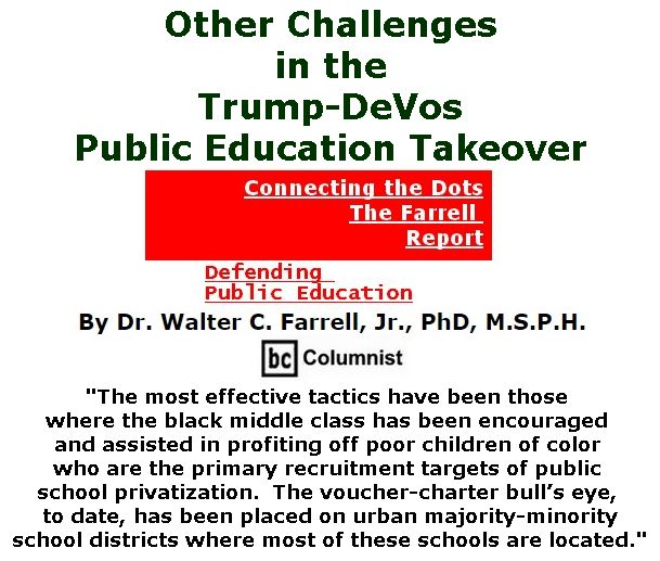 BlackCommentator.com January 12, 2017 - Issue 681: Other Challenges in the Trump-DeVos Public Education Takeover - Connecting the Dots - The Farrell Report - Defending Public Education By Dr. Walter C. Farrell, Jr., PhD, M.S.P.H., BC Columnist