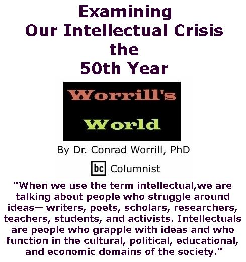 BlackCommentator.com January 12, 2017 - Issue 681: Examining Our Intellectual Crisis the 50th Year - Worrill's World By Dr. Conrad W. Worrill, PhD, BC Columnist