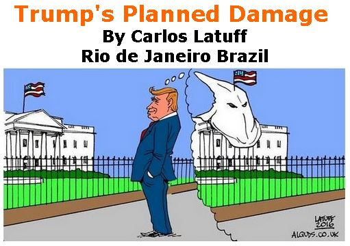 BlackCommentator.com January 19, 2017 - Issue 682: Trump's Planned Damage - Political Cartoon By Carlos Latuff, Rio de Janeiro Brazil