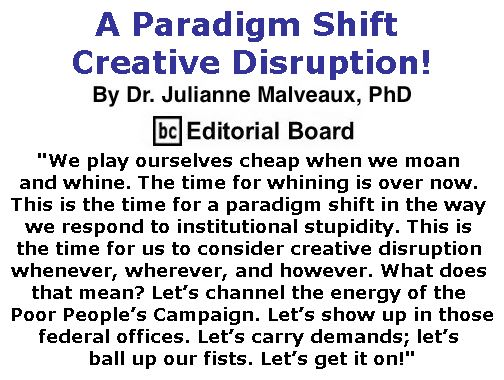 BlackCommentator.com January 19, 2017 - Issue 682: A Paradigm Shift - Creative Disruption! By Dr. Julianne Malveaux, PhD, BC Editorial Board