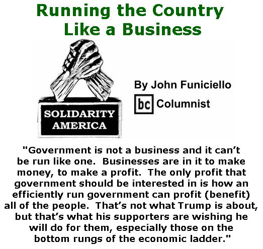 BlackCommentator.com January 19, 2017 - Issue 682: Running the Country Like a Business - Solidarity America By John Funiciello, BC Columnist