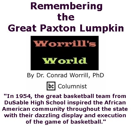 BlackCommentator.com January 19, 2017 - Issue 682: Remembering the Great Paxton Lumpkin - Worrill's World By Dr. Conrad W. Worrill, PhD, BC Columnist