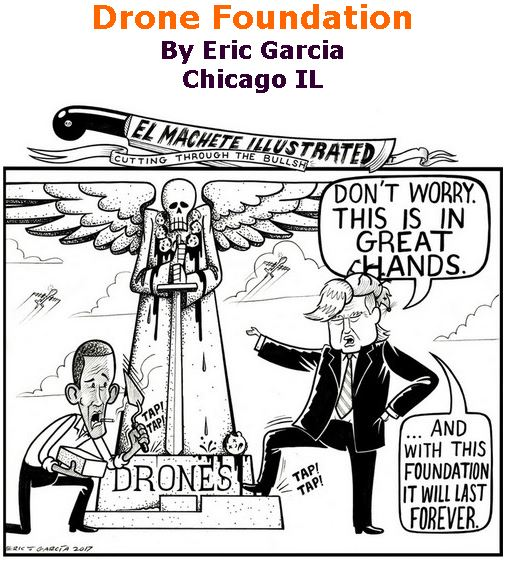 BlackCommentator.com January 26, 2017 - Issue 683: Drone Foundation - Political Cartoon By Eric Garcia, Chicago IL