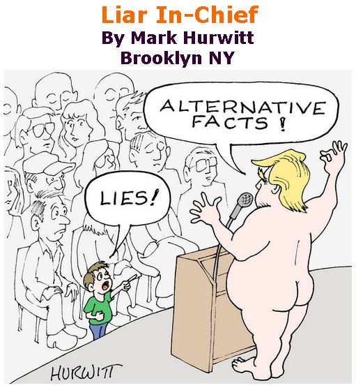 BlackCommentator.com January 26, 2017 - Issue 683: Liar In-Chief - Political Cartoon By Mark Hurwitt, Brooklyn NY