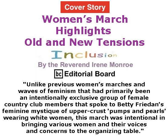 BlackCommentator.com - January 26, 2017 - Issue 683 Cover Story: Women's March Highlights Old and New Tensions - Inclusion By The Reverend Irene Monroe, BC Editorial Board