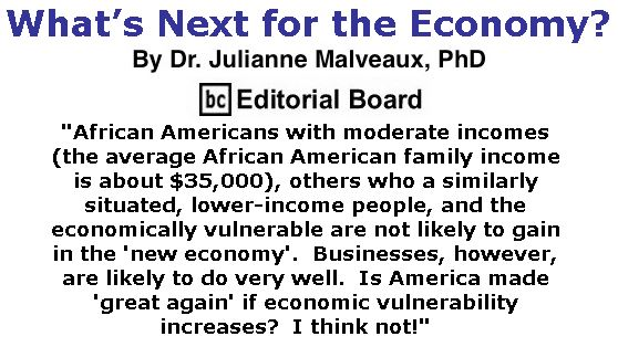 BlackCommentator.com January 26, 2017 - Issue 683: What's Next for the Economy? By Dr. Julianne Malveaux, PhD, BC Editorial Board