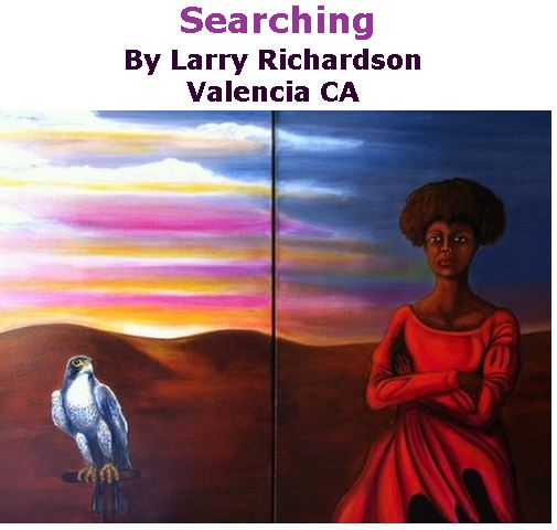 BlackCommentator.com February 02, 2017 - Issue 684: Searching - Art By Larry Richardson, Valencia CA