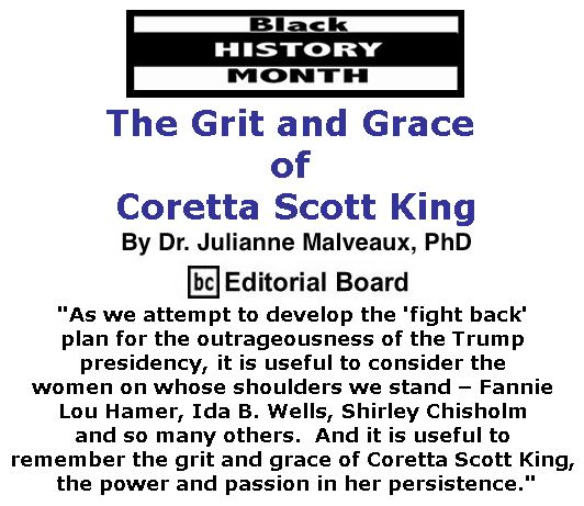 BlackCommentator.com February 02, 2017 - Issue 684: Black History Month - The Grit and Grace of Coretta Scott King By Dr. Julianne Malveaux, PhD, BC Editorial Board