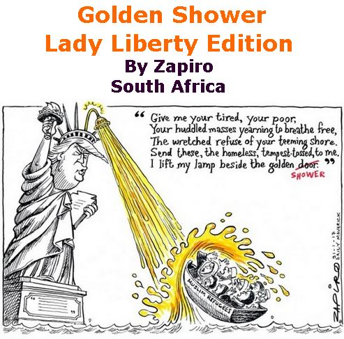BlackCommentator.com February 02, 2017 - Issue 684: Golden Shower, Lady Liberty Edition - Political Cartoon By Zapiro, South Africa