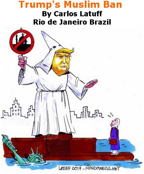 BlackCommentator.com February 02, 2017 - Issue 684: Trump's Muslim Ban - Political Cartoon By Carlos Latuff, Rio de Janeiro Brazil
