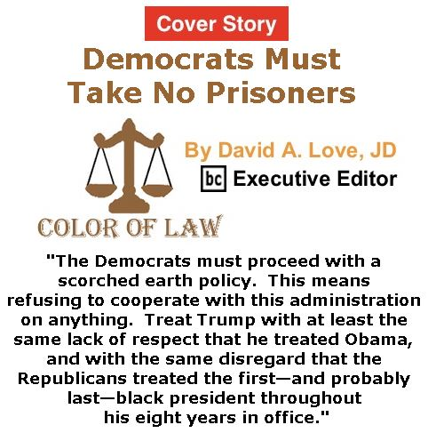 BlackCommentator.com - February 02, 2017 - Black History Month - Issue 684 Cover Story: Democrats Must Take No Prisoners - Color of Law By David A. Love, JD, BC Executive Editor