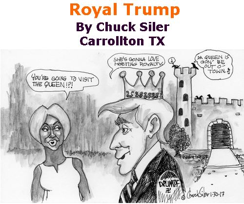 BlackCommentator.com February 09, 2017 - Issue 685: Royal Trump - Political Cartoon By Chuck Siler, Carrollton TX