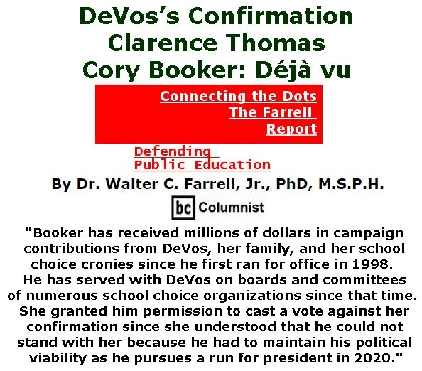 BlackCommentator.com February 09, 2017 - Issue 685: DeVos's Confirmation, Clarence Thomas, Cory Booker: Déjà vu - Connecting the Dots - The Farrell Report - Defending Public Education By Dr. Walter C. Farrell, Jr., PhD, M.S.P.H., BC Columnist