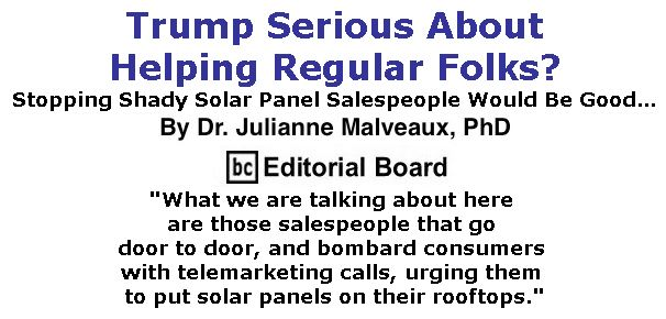 BlackCommentator.com February 09, 2017 - Issue 685: Trump Serious About Helping Regular Folks? Stopping Shady Solar Panel Salespeople Would Be Good… By Dr. Julianne Malveaux, PhD, BC Editorial Board