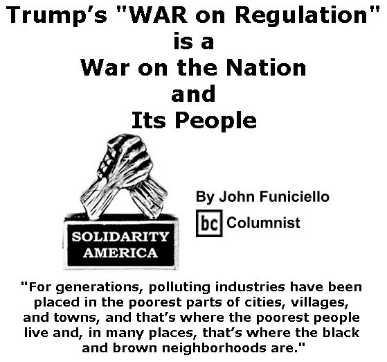 "BlackCommentator.com February 16, 2017 - Issue 686: Trump's ""WAR on Regulation"" is a War on the Nation and Its People - Solidarity America By John Funiciello, BC Columnist"