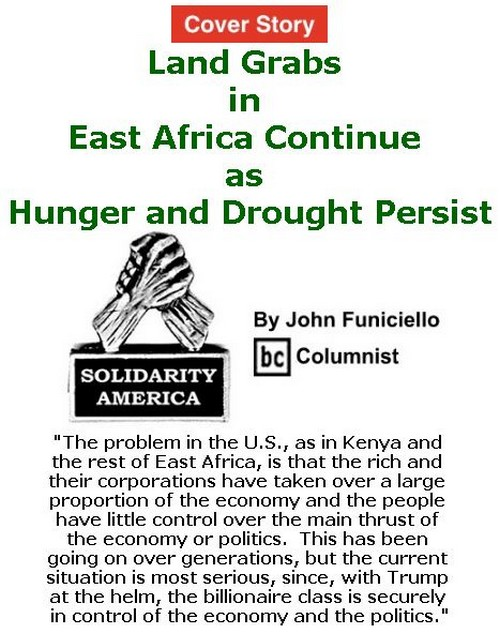 BlackCommentator.com February 23, 2017 - Issue 687 Cover Story: Land Grabs in East Africa Continue as Hunger and Drought Persist - Solidarity America By John Funiciello, BC Columnist