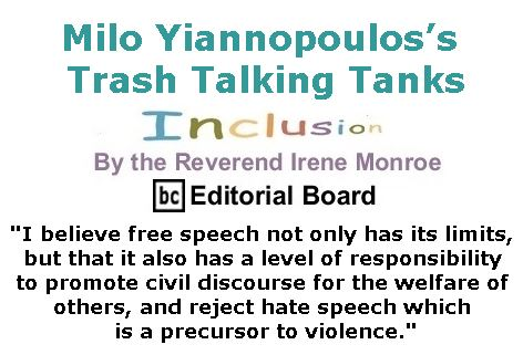 BlackCommentator.com February 23, 2017 - Issue 687: Milo Yiannopoulos's Trash Talking Tanks - Inclusion By The Reverend Irene Monroe, BC Editorial Board