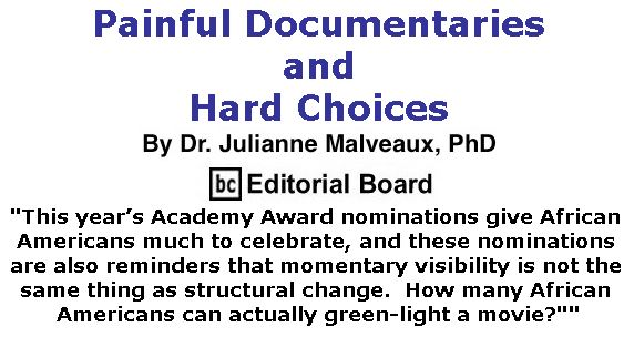 BlackCommentator.com February 23, 2017 - Issue 687: Painful Documentaries and Hard Choices By Dr. Julianne Malveaux, PhD, BC Editorial Board
