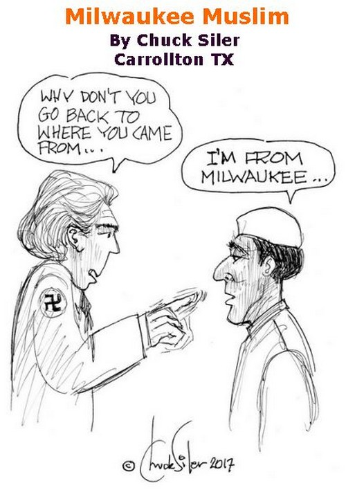 BlackCommentator.com March 09, 2017 - Issue 689: Milwaukee Muslim - Political Cartoon By Chuck Siler, Carrollton TX