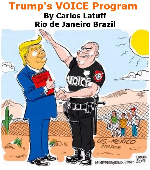 BlackCommentator.com March 09, 2017 - Issue 689: Trump's VOICE Program - Political Cartoon By Carlos Latuff, Rio de Janeiro Brazil