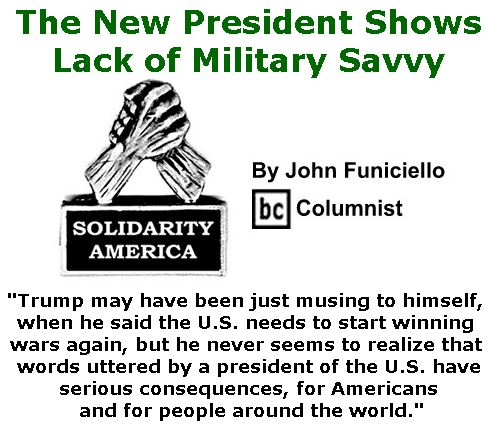 BlackCommentator.com March 09, 2017 - Issue 689: The New President Shows Lack of Military Savvy - Solidarity America By John Funiciello, BC Columnist